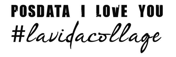 lavidacollage posdata I love you